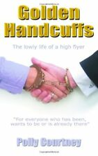Very Good 1905886349 Paperback Golden Handcuffs: The Lowly Life of a High Flyer