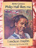 Philip Hall Likes Me. I Reckon Maybe. (Cornerstone books)