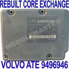 FOR SALE 99 00 01 02 03 04 Volvo ATE MK20 ABS EBCM Rebuilt Core Exchange 9496946