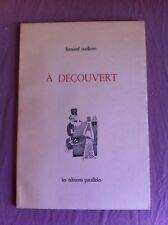OUELLETTE Fernand :  A découvert. ENVOI MANUSCRIT; EDITION ORIGINALE. 1979