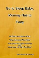 Go to Sleep Baby, Mommy Has to Party by Sam Dennis McDonough (2014, Paperback...