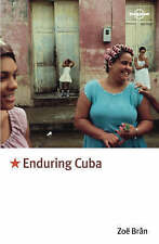 Very Good, Enduring Cuba (Lonely Planet Journeys), Bran, Zoe, Book