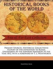 Primary Sources, Historical Collections: History Of The Expedition To Russia,...