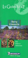 BERRY LIMOUSIN : Le Guide Vert + Michelin + 2000 + neuf