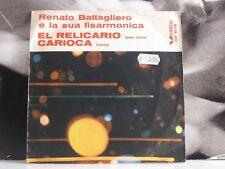 "RENATO BATTAGLIERO - EL RELICARIO / CARIOCA 45 GIRI 7"" RARO"