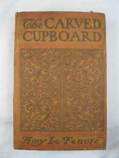 The Carved Cupboard Antique Book 1899 Amy Le Feuvre Dodd Mead And Company (O)