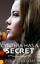 Cynthia Has a Secret by P. D. Workman (2016, Hardcover)