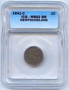 High Grade 1941 C Newfoundland 1 Cent ICG Graded MS 62 BR. Lot #2454