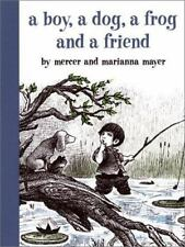 A Boy, a Dog, a Frog and a Friend by Marianna Mayer and Mercer Mayer (2003, H...