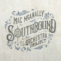 MAC MCANNALY - SOUTHBOUND-THE ORCHESTRA PROJECT   CD NEW!