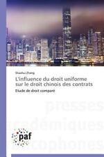 L' Influence du Droit Uniforme Sur le Droit Chinois des Contrats by Zhang...