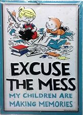 """Metal Sign-Dennis the Menace """"Excuse The Mess, My Children Making Memories"""" 11"""""""