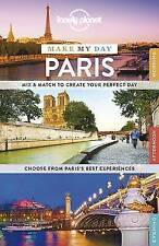 Lonely Planet Make My Day Paris by Lonely Planet (Spiral bound, 2015)