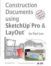 SketchUp2BIM Ser.: Construction Documents Using SketchUp Pro and LayOut :...