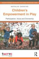 Children's Empowerment in Play Participation, Voice and Ownership 9781138322295