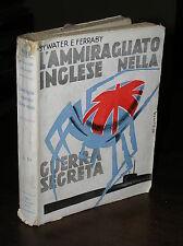 Q052_L'AMMIRAGLIATO INGLESE NELLA GUERRA SEGRETA,B. E FERRABY-Marangoni ed.1933