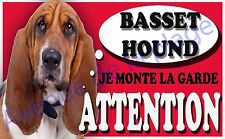 Plaque aluminium Attention au chien - Je monte la garde - Basset Hound - NEUF