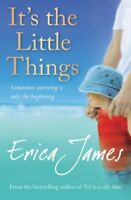 It's the Little Things By Erica James. 9780752875453