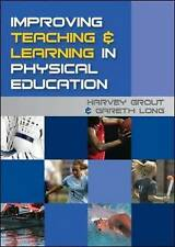 Improving Teaching and Learning in Physical Education by Harvey Grout, Gareth...
