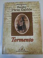 BENITO PEREZ GALDOS - TORMENTO - LIBRO TAPA DURA EDICIONES RUEDA 2001