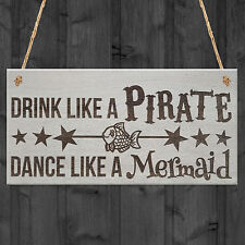Drink Pirate Dance Mermaid Funny Friendship Gift Hanging Plaque Friend Sign Wood