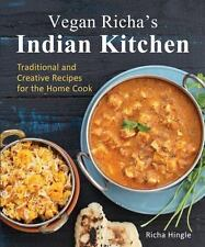 Vegan Richa's Indian Kitchen : Traditional and Creative Recipes for the Home Coo