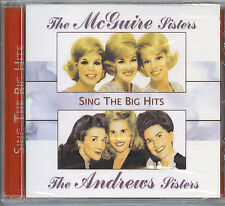 THE McGUIRE SISTERS & THE ANDREWS SISTERS - SING THE BIG HITS - NEW SEALED CD