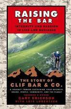 Raising the Bar : Integrity and Passion in Life and Business - The Story of...