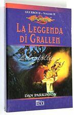 Dan Parkinson DRAGONLANCE GLI EROI II VOL. 2 LA LEGGENDA DI GRALLEN 2003 FANTASY