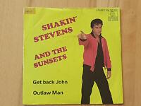 SHAKIN' STEVENS & THE SUNSETS - GET BACK JOHN / OUTLAW MAN - ARIOLA 104 139 100