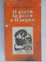 Il gioco la pista e il segno Scarabicchi francesco critica letteratura Ferretti