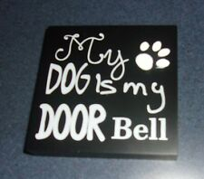 Brand New Wooden Mini Paw Print Sign My Dog Is My Doorbell 4 Dog Rescue Charity