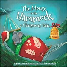 The Mouse In The Hammock, A Christmas Tale Paperback
