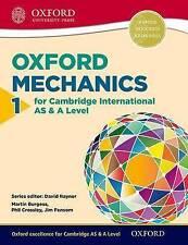 Mathematics for Cambridge International AS & A Level: Oxford Mechanics 1 for...