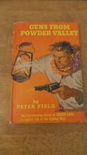 "PETER FIELD ""Guns From Powder Valley""  Second  Printing  HC DJ Vintage Book"