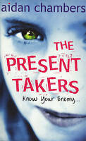 The Present Takers (Red Fox Older Fiction), Chambers, Aidan, Good Book