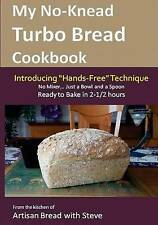 """My No-Knead Turbo Bread Cookbook (Introducing """"Hands-Free"""" Technique): From the"""