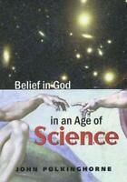 (Good)-Belief in God in an Age of Science (The Terry Lectures) (Paperback)-John