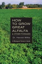 How to Grow Great Alfalfa & Other Forages : A Biological Farmer's Guide, Pape.