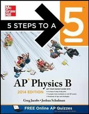 5 Steps to a 5 AP Physics B 2014 by Joshua Schulman and Greg Jacobs (2013,...