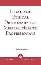 Legal and Ethical Dictionary for Mental Health Professionals: By Ahia, C. Emm...