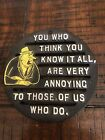 """Humorous Vintage Metal Trivet """"You Who Think You Know It All..."""""""