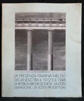 LA PRESENZA ITALIANA NEL DODECANESO. Livadiotti e Rocco. Edizioni del Prisma.