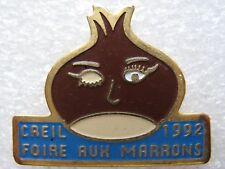 Pin's CREIL 1992 Foire aux Marrons #1313