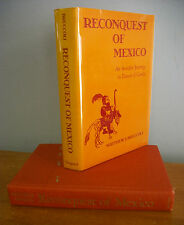 RECONQUEST OF MEXICO An Amiable Journey In Pursuit of Cortes by Matthew Bruccoli