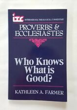 Who Knows What is Good?: A Commentary on the Books of Proverbs and Ecclesiastes