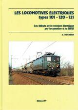 Les Locomotives électriques types 101 - 120 - 121 | SNCB | E. Van Hoeck | 2014
