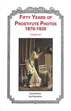 50 Years of Prostitute Photos 1870-1920 Vol. IV  Brothel Nude Risque Red Light