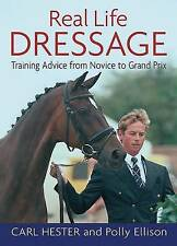 Real Life Dressage: Training Advice from Novice to Grand Prix, Polly Ellison, Ca