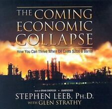The Coming Economic Collapse: How You Can Thrive When Oil Costs $200 a Barrel b
